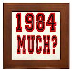 1984 Much? Framed Tile