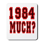 1984 Much? Mousepad