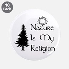 """Nature Is My Religion 3.5"""" Button (10 pack)"""