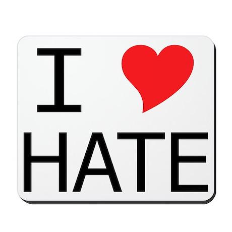 I Heart Hate Mousepad