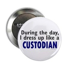 "Dress Up Like A Custodian 2.25"" Button"