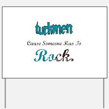 Turkmen Rocks Yard Sign
