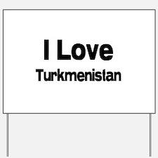 I love Turkmenistan Yard Sign