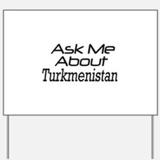 Ask me about Turkmenistan Yard Sign