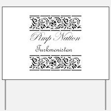 Pimp nation Turkmenistan Yard Sign