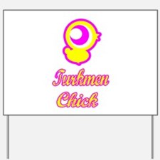 Turkmen chick Yard Sign