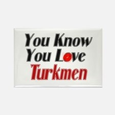 You know you love Turkmen Rectangle Magnet