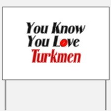 You know you love Turkmen Yard Sign