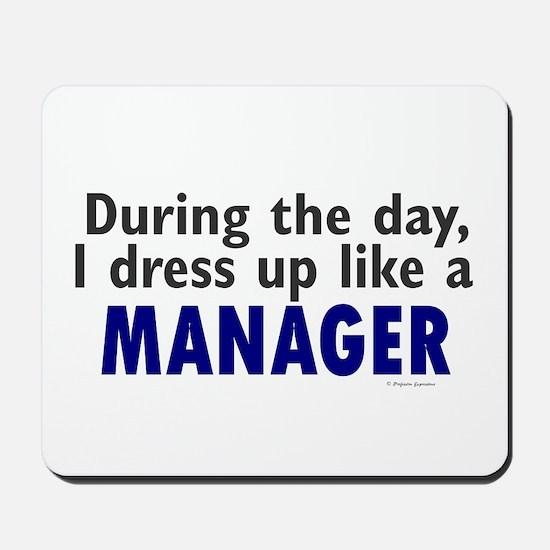 Dress Up Like A Manager Mousepad
