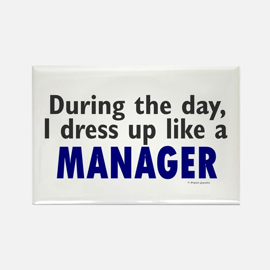 Dress Up Like A Manager Rectangle Magnet