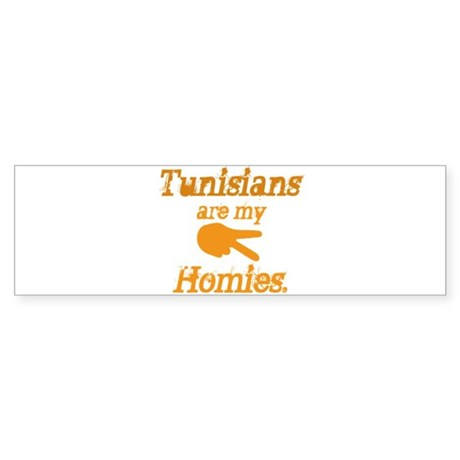Tunisians are my homies Bumper Sticker