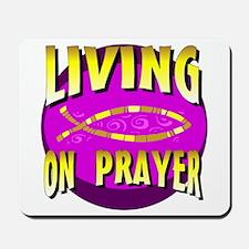 Living On Prayer Mousepad