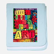 Let's Make Art! Quote for Artist baby blanket