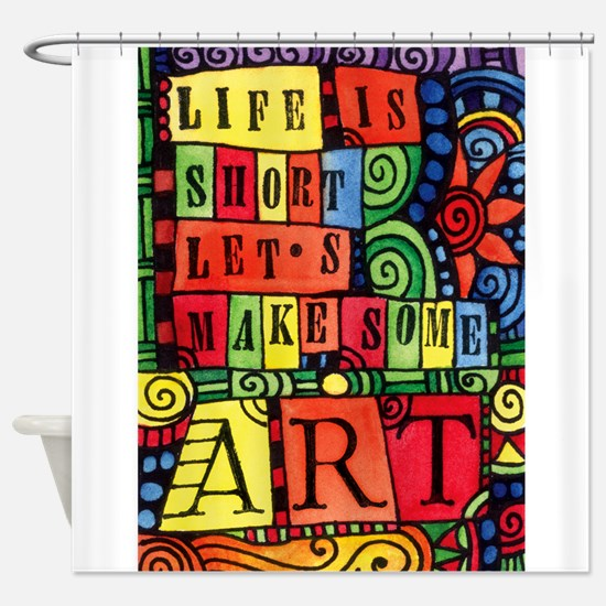 Let's Make Art! Quote for Artist Shower Curtain