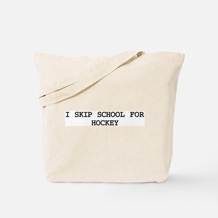 Skip school for HOCKEY Tote Bag