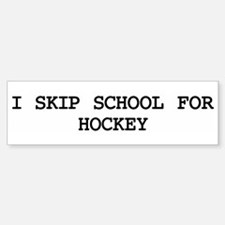 Skip school for HOCKEY Bumper Car Car Sticker