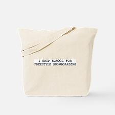 Skip school for FREESTYLE SNO Tote Bag