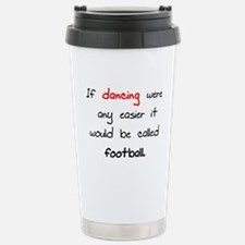 Funny Quotes for dancers Travel Mug