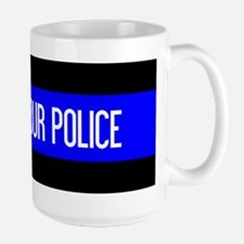 Police: Support Our Police & The Thin B Large Mug