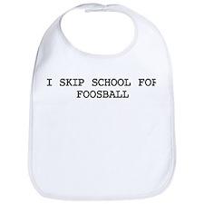 Skip school for FOOSBALL Bib