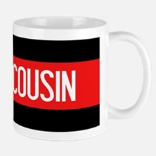 Firefighter: Proud Cousin (The Thin Red Mug