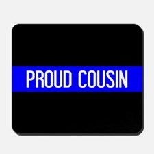 Police: Proud Cousin (The Thin Blue Line Mousepad