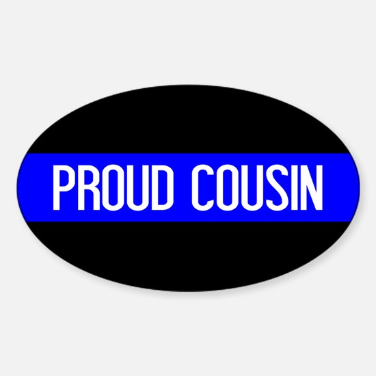Police: Proud Cousin (The Thin Blue Sticker (Oval)