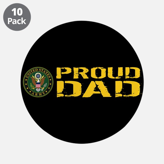 "U.S. Army: Proud Dad (Black 3.5"" Button (10 pack)"
