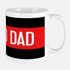 Firefighter: Proud Dad (The Thin Red Li Mug