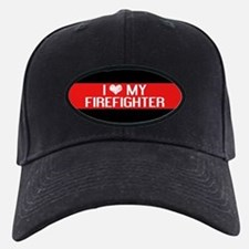 Firefighter: I Love My Firefighter (The Baseball Hat