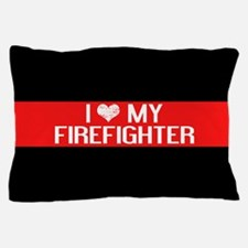 Firefighter: I Love My Firefighter (Th Pillow Case
