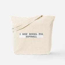 Skip school for SOFTBALL Tote Bag