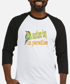 Just another day in paradise Baseball Jersey