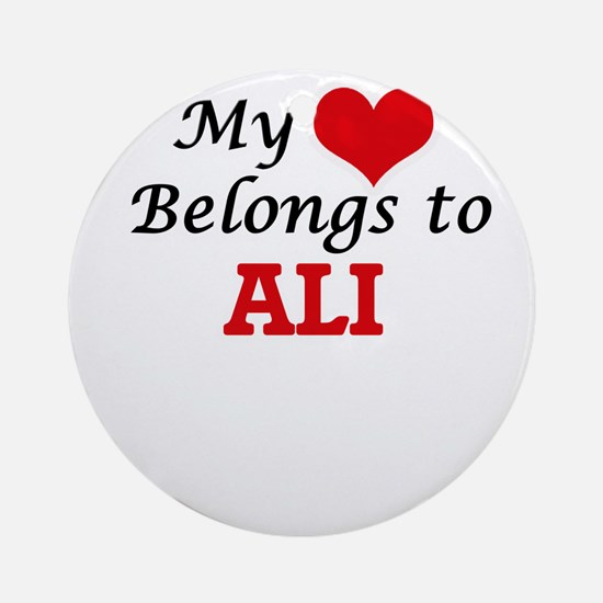 My Heart belongs to Ali Round Ornament