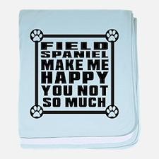 Field Spaniel Dog Make Me Happy baby blanket