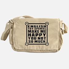 English Toy Spaniel Dog Make Me Happ Messenger Bag