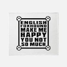 English Foxhound Dog Make Me Happy Throw Blanket