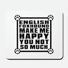 English Foxhound Dog Make Me Happy Mousepad