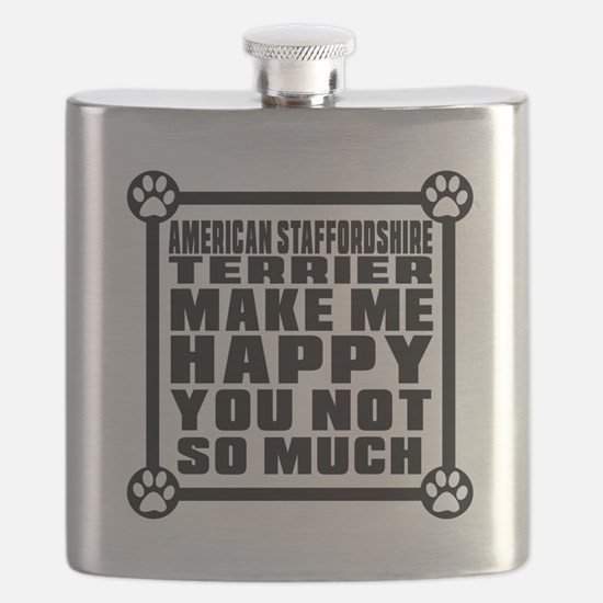 American Staffordshire Terrier Dog Make Me H Flask