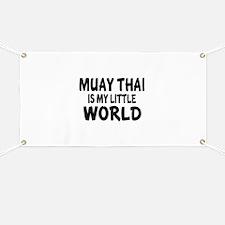 Muay Thai Is My Little World Banner