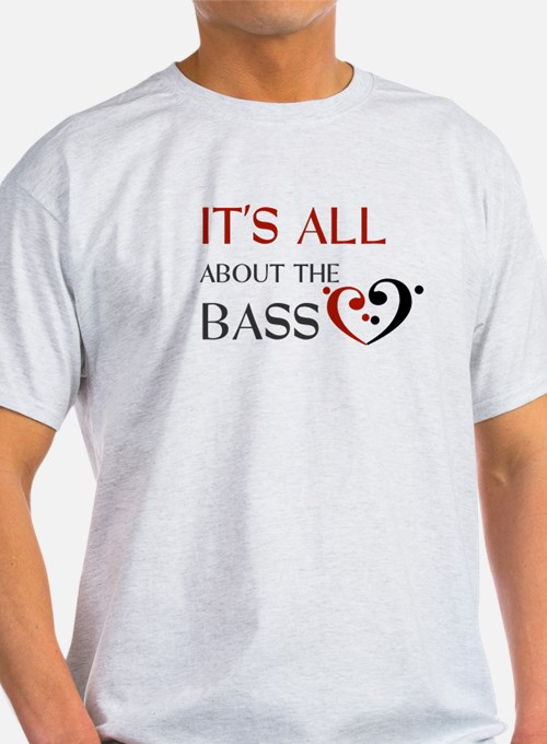It's All About the Bass T-Shirt