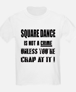 Square dance is not a crime T-Shirt