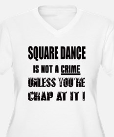 Square dance is n T-Shirt