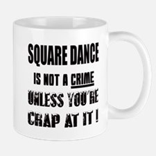 Square dance is not a crime Mug