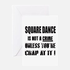 Square dance is not a crime Greeting Card