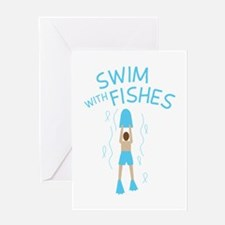 Swim With Fishes Greeting Cards