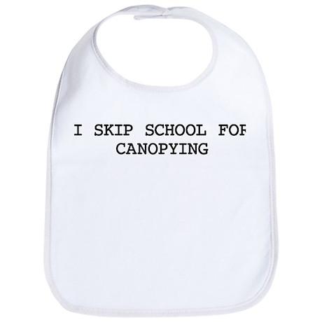 Skip school for CANOPYING Bib