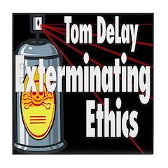 DeLay, Exterminator Tile Coaster