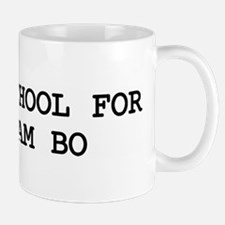 Skip school for RO SHAM BO Mug