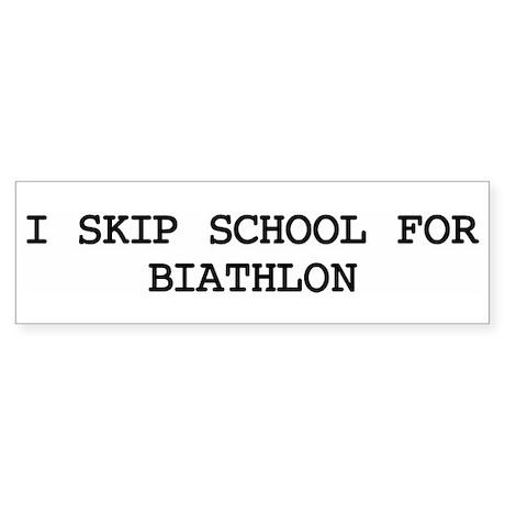 Skip school for BIATHLON Bumper Sticker